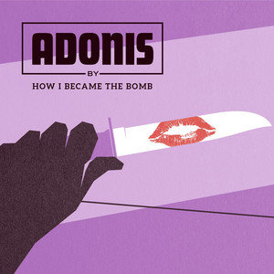 Adonis - How I Became The Bomb