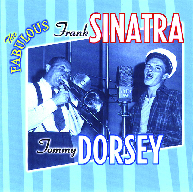 The Fabulous Frank Sinatra & Tommy Dorsey