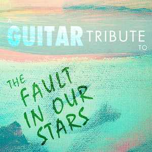 A Guitar Tribute to The Fault In Our Stars Albumcover