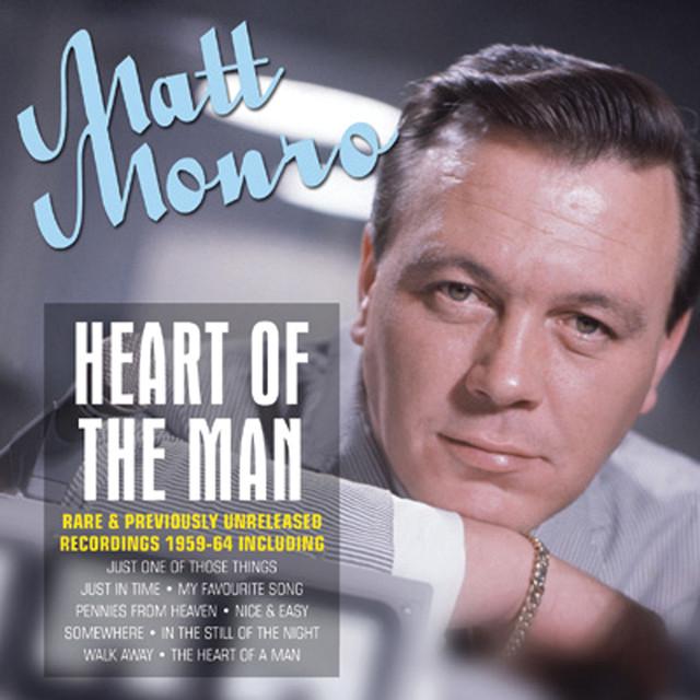 Heart Of The Man by Matt Monro on Spotify