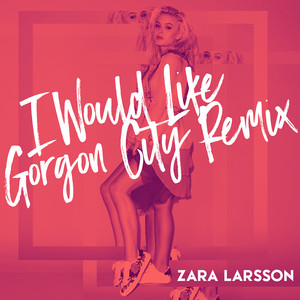 I Would Like (Gorgon City Remix) Albümü