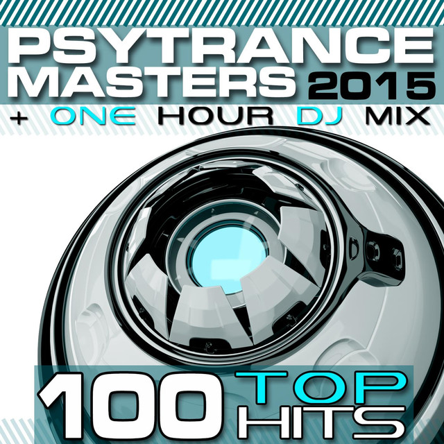Mandarakavile Psy Trance Download: PsyTrance Masters Top 100 Hits 2015 + One Hour DJ Mix By