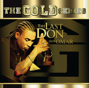 "The Gold Series ""The Last Don"" - Don Omar"