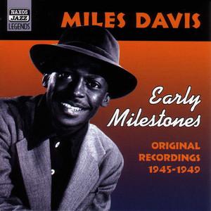 Davis, Miles: Early Milestones (1945-1949) album