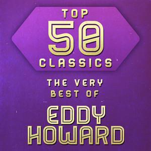 Top 50 Classics - The Very Best of Eddy Howard album