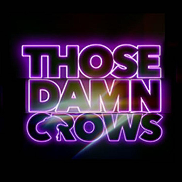 Those Damn Crows