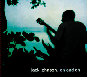 On And On - Jack Johnson