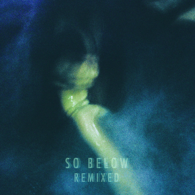 So Below (Remixed)