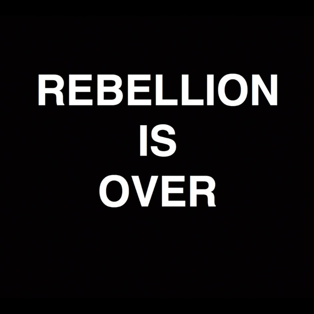 Rebellion Is Over