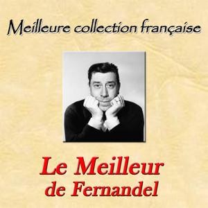 Meilleure collection française: Le meilleur de Fernandel album