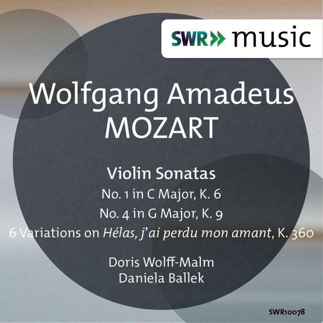 Mozart: Violin Sonatas Nos. 1 & 4 - 6 Variations on Hélas, j'ai perdu mon amant, K. 360 Albumcover