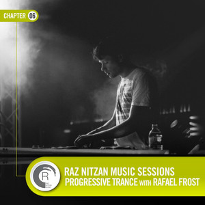 RNM Sessions Chapter 06: Progressive Trance With Rafael Frost Albümü