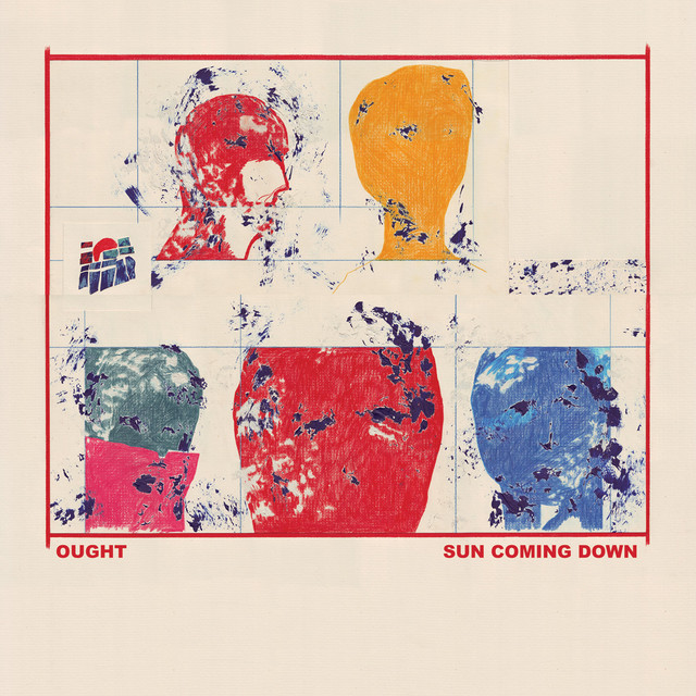 Album cover for Sun Coming Down by Ought