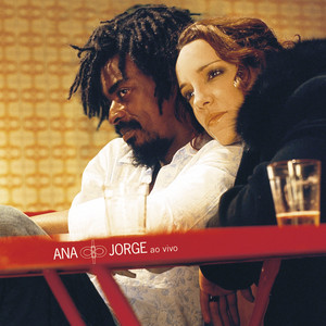 Ana E Jorge - Ana Carolina
