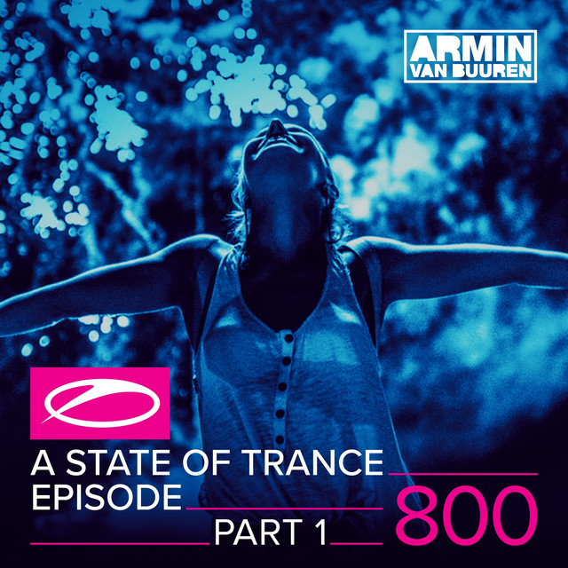 A State Of Trance Episode 800 (Part 1)