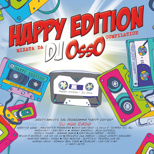 Happy Edition (Mixata da DJ Osso) by Various Artists on Spotify