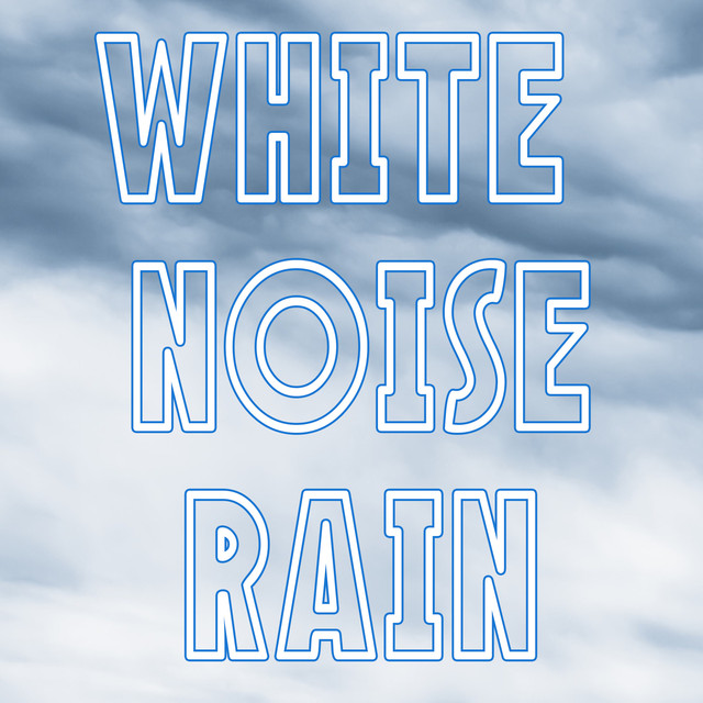 Album cover for White Noise Rain by Rain Sounds, Nature Sounds, Nature Sound Collection