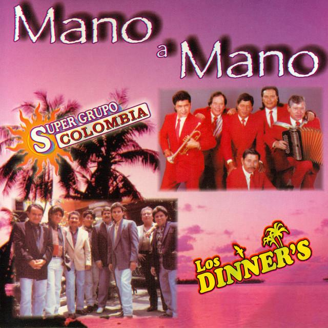 Mano a Mano - Súper Grupo Colombia y los Dinner's