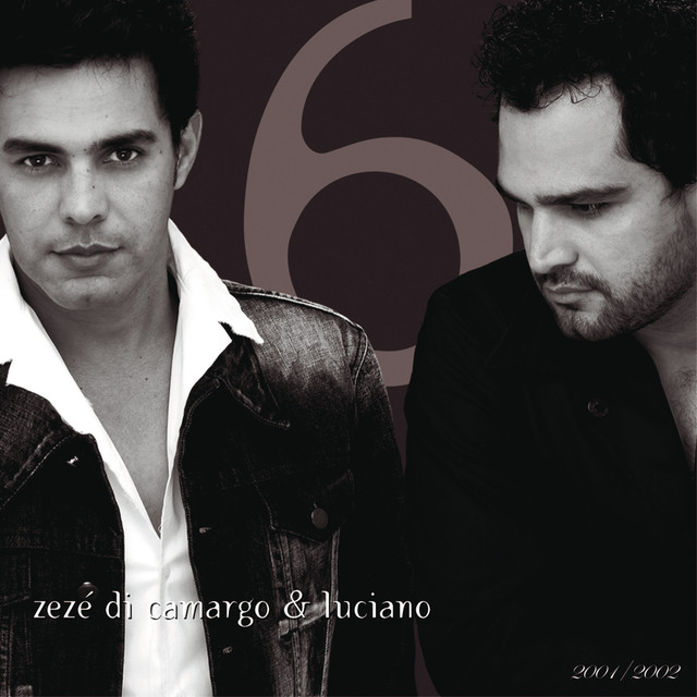 Zezé Di Camargo & Luciano Zezé Di Camargo & Luciano 2001-2002 album cover
