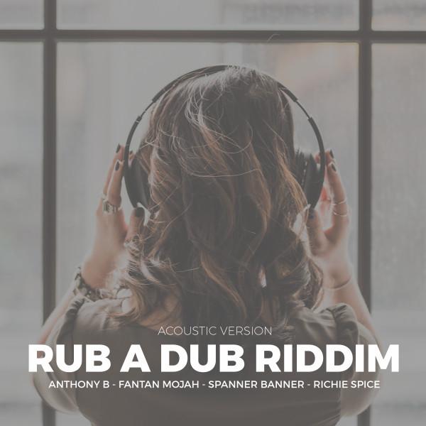 Rub A Dub Riddim (Acoustic Version)