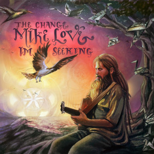 The Change I'm Seeking - Mike Love