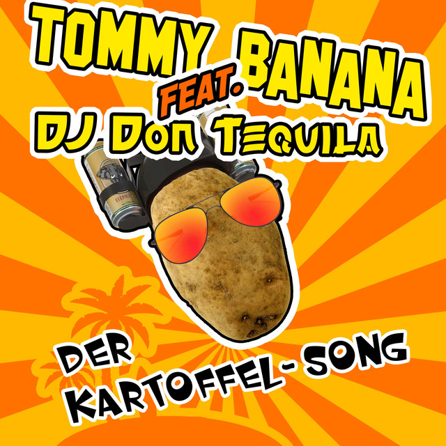 Der Kartoffel-Song, a song by Tommy Banana, DJ Don Tequila on Spotify