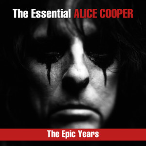 The Essential Alice Cooper: The Epic Years album