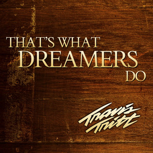That's What Dreamers Do