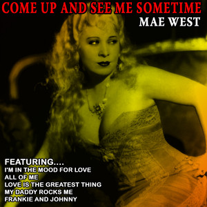 Come Up And See Me Sometime - Mae West (Remastered) album