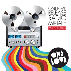 Onelove Release Radio Mixtape (Mixed by Reelax) album