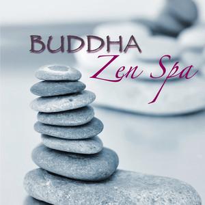 Buddha Zen Spa – Chillout Soft Music for Zen Spa, Massage, Shiatsu, Wellness, Relax, Thai Spa, Hamman and Bath in Beauty Center & Thermal Spa Albumcover