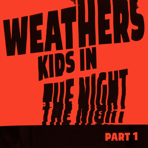 Kids In The Night - Part 1 - Weathers
