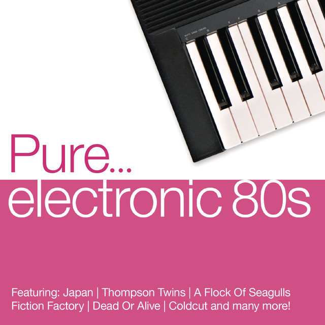 Pure Electronic 80s By Various Artists On Spotify