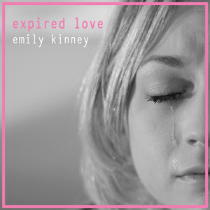 Expired Love - Emily Kinney