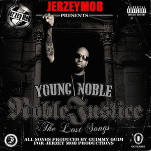 """Jerzey Mob Presents: """"Young Noble""""- Noble Justice (The Lost Songs) album"""