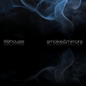 Smoke & Mirrors - Lifehouse