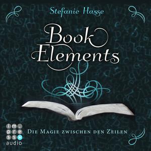 Die Magie zwischen den Zeilen - BookElements 1 (Ungekürzt)