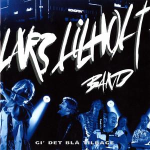 Gi' Det Blå Tilbage - De 35 Bedste Lilholt Sange - Lars Lilholt
