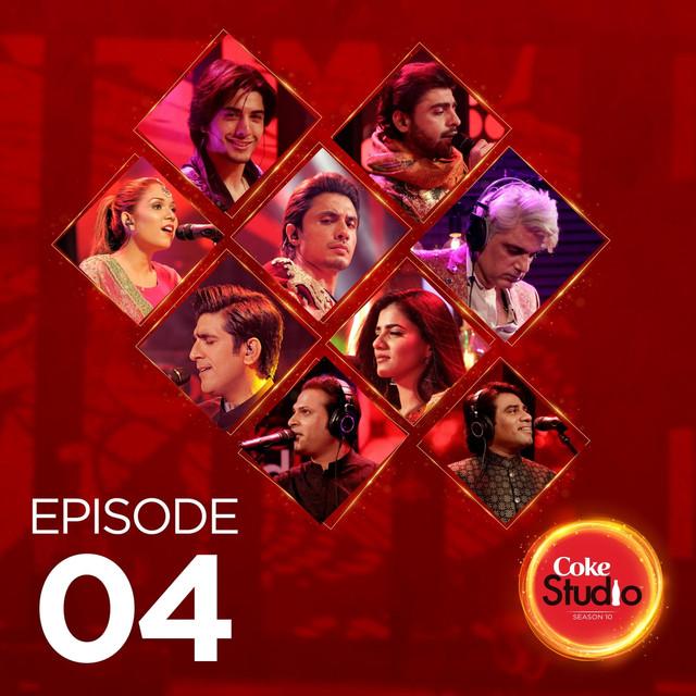 Coke Studio Season 10: Episode 4 by Various Artists on Spotify
