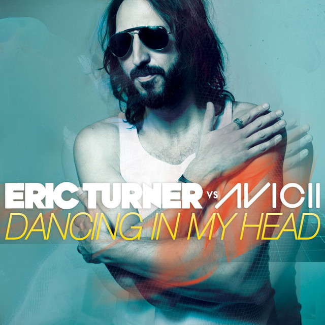 Dancing in My Head (Eric Turner vs. Avicii)