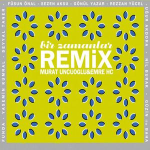 Bir Zamanlar (Remix Murat Uncuoğlu & Emre HC)