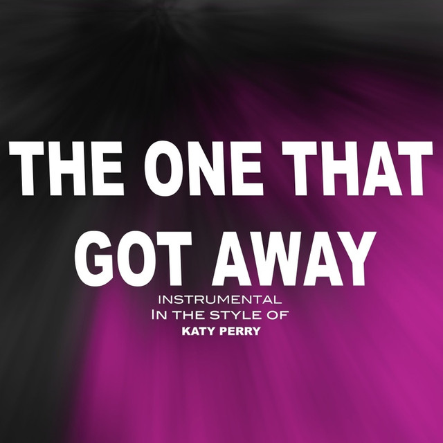The One That Got Away (In The Style of Katy Perry Tribute) [Karaoke]