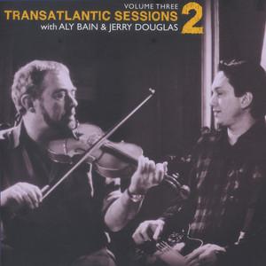 Transatlantic Sessions - Series 2, Vol. Three