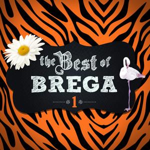 The Best Of Brega - Vol. 1