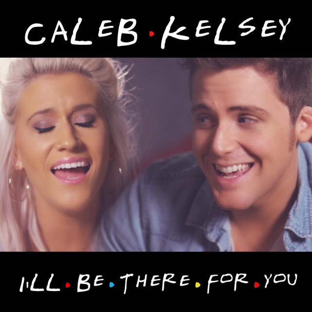 I'll Be There for You (Friends Theme) by Caleb and Kelsey on