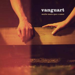Muito Mais Que o Amor - Vanguart