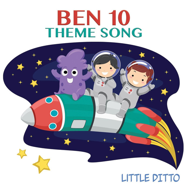 Ben 10 Theme Song by Little Ditto on Spotify