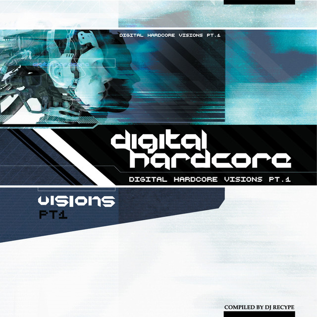 Digital Hardcore Visions (Compiled by DJ Recype)