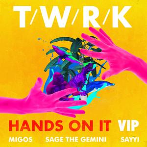 Hands on It (feat. Migos, Sage the Gemini & Sayyi) [VIP Remix] Albümü