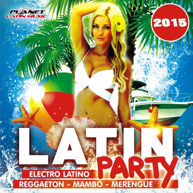 Latin Party 2015 (Electro Latino, Reggaeton, Mambo & Merengue) Albumcover